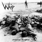 Whip - Primitive Slaughter
